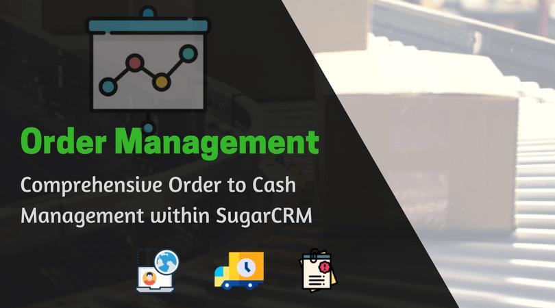 Complete SugarCRM order Management Solution
