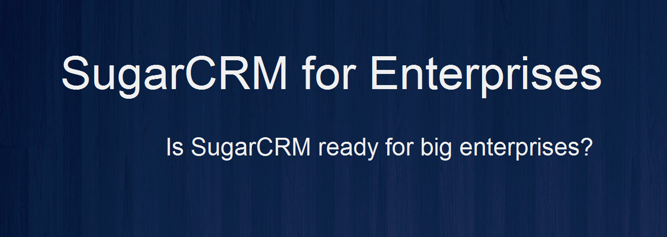 SugarCRM for Enterprises