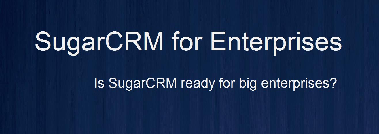 SugarCRM for Enterprises