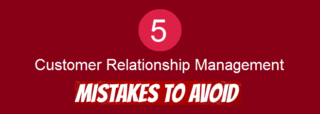 crm software - Top 5 mistakes to avoid
