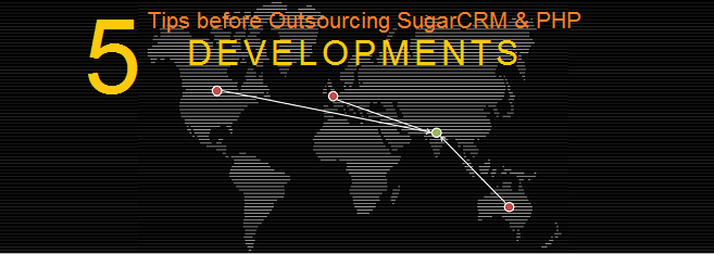 5 Things to take care when outsourcing SugarCRM and PHP Developments