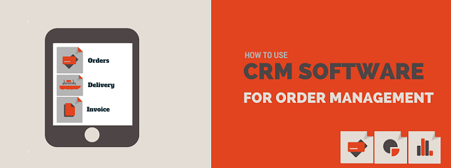 Using CRM for Order Management
