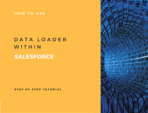 Step by Step tutorial on how to use Data loader in Salesforce