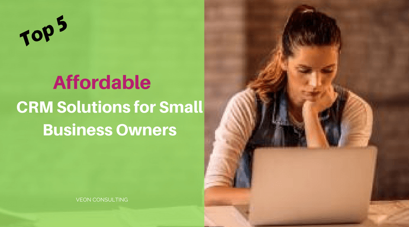 Top 5 Affordable CRM for small businesses