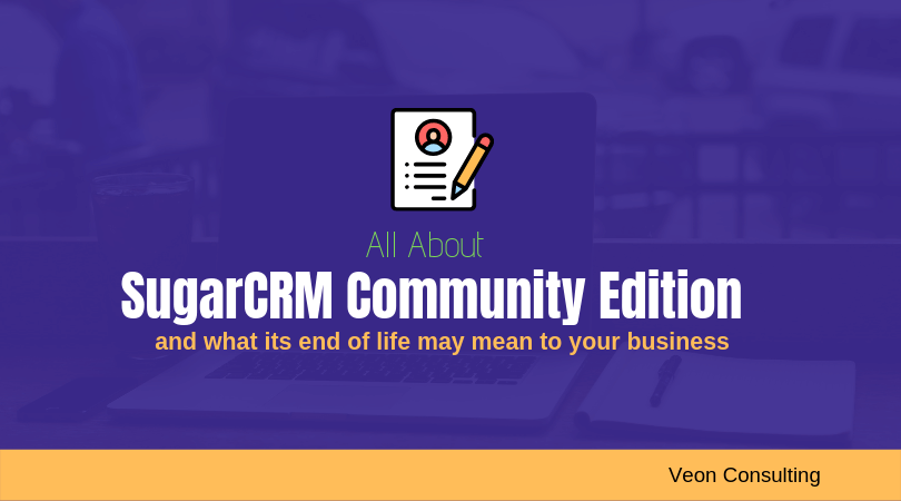 SugarCRM Community Edition and possible alternates for you