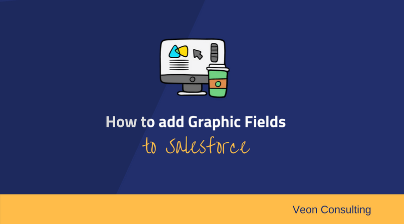 How to add graphical fields in Salesforce