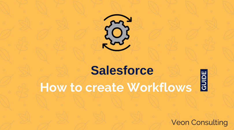How to create Workflows within Salesforce