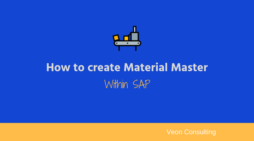 Steps for Material master creation within SAP