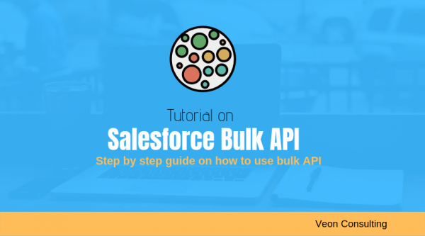 Salesforce Bulk API Tutorial