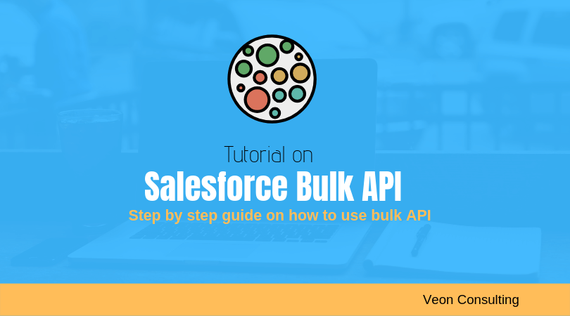 How to use Salesforce Bulk API | Detailed Tutorial