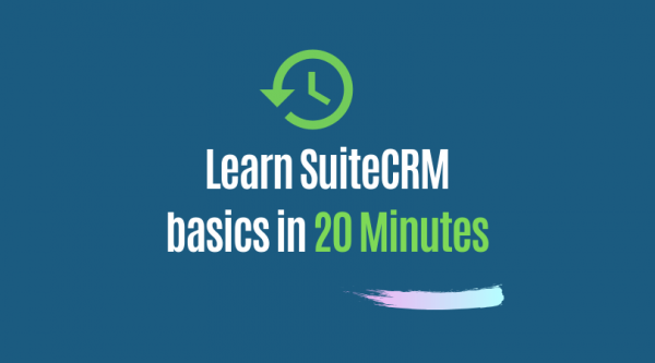 Learn SuiteCRM in 20 Minutes