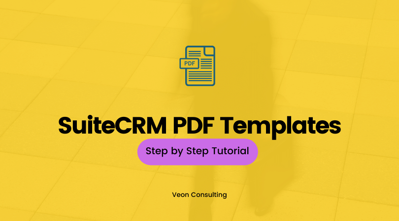 Using SuiteCRM PDF Templates efficiently