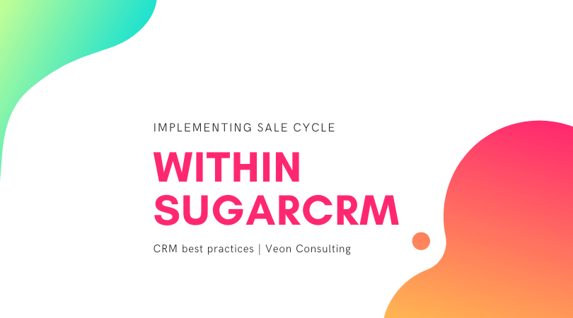 Implementing Sales cycle within SugarCRM
