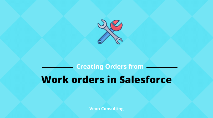 Banner Salesforce order creation from Work order
