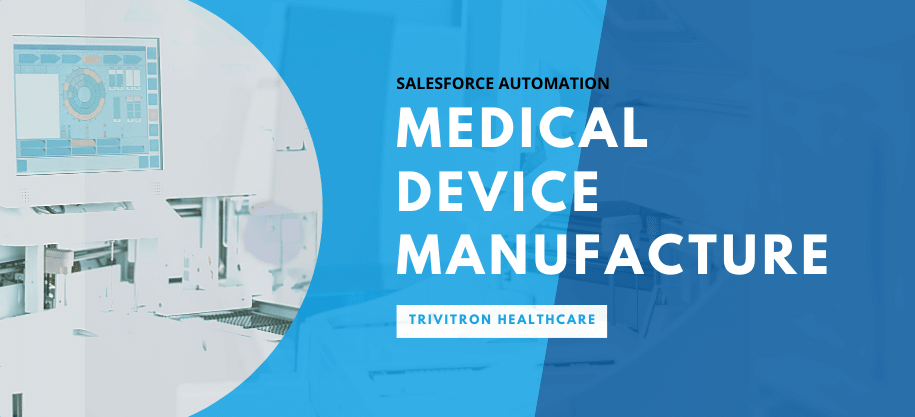 Case Study Salesforce Automation for Health Care Device Manufacturer