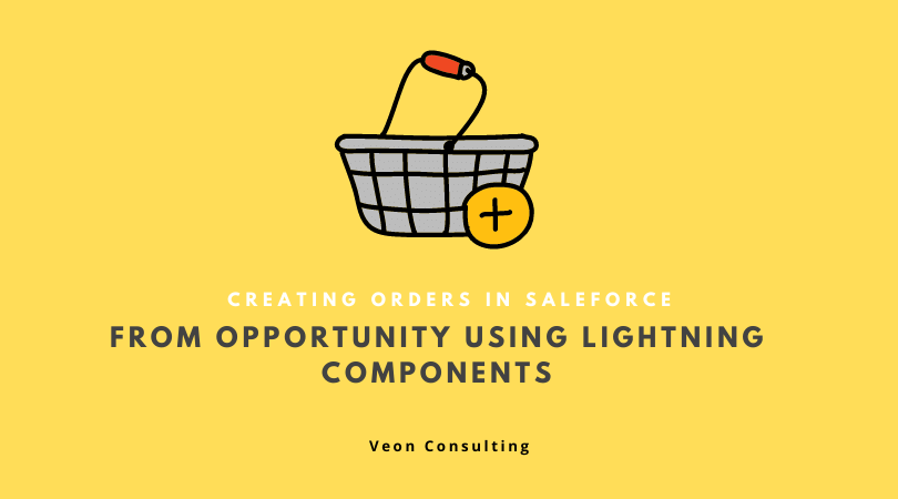 Creating Orders in Salesforce using lightning component